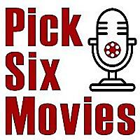 Pick Six Movies Podcast