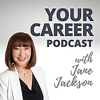 Your Career Podcast with Jane Jackson