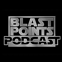 Blast Points Podcast | Star Wars News and Discussion