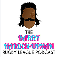 The Barry Harden-Upman Rugby League Podcast