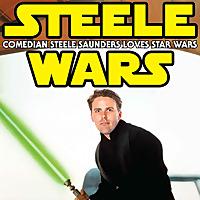 Steele Wars | Star Wars Podcast