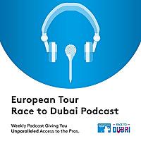 European Tour Race to Dubai Golf Podcast