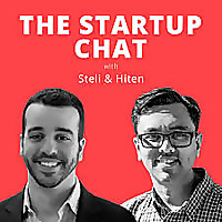 The Startup Chat with Steli and Hiten