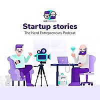 Startup Stories by the Nerd Entrepreneurs