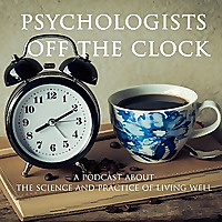 Psychologists Off The Clock - Podcast
