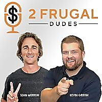2 Frugal Dudes Podcast
