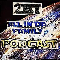 2BT | All In Da Family