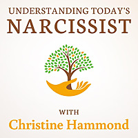 Understanding Today's Narcissist Podcast