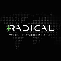 Radical with David Platt Podcast