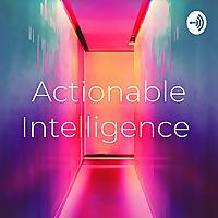 Actionable Intelligence Podcast