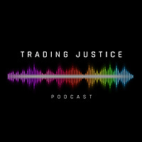 Trading Justice - Podcast