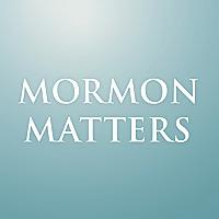 Mormon Matters Podcast