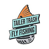 Tailer Trash Fly Fishing Podcast