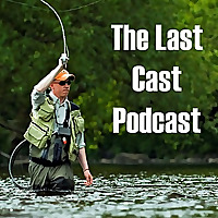 Last Cast Podcast