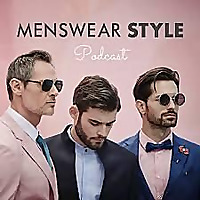 The Menswear Style Podcast