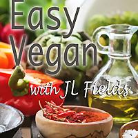Easy Vegan with JL Fields