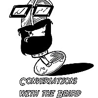 Conversations With The Beard Podcast