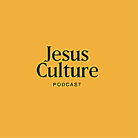 Jesus Culture Podcast