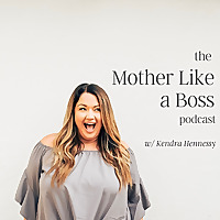 The Mother Like a Boss | Podcast on Modern Homemaking