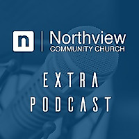 Northview Community Church Podcast