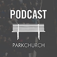 Park Church Podcast