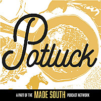 Potluck | A Podcast about Southern Culture