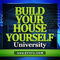 Build Your House Yourself University Podcast