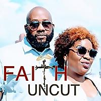 Faith Uncut