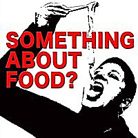 Something About Food? Podcast