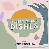 Desert Island Dishes Podcast