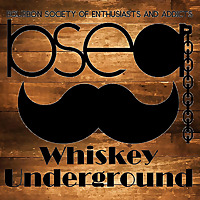 B-S.E.A.: Whiskey Underground Podcast