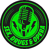 Sex, Drugs, and Opera Podcast
