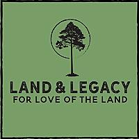 Land & Legacy