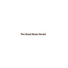 The Good News Herald | Proclaiming Good News of inspiration and hope