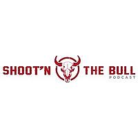 Shoot'n The Bull Podcast