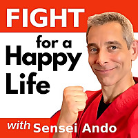 Happy Life Martial Arts with Sensei Ando | Fight for a Happy Life