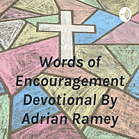 Word's of Encouragement Devotional By Adrian Ramey