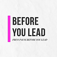 BEFORE YOU LEAD
