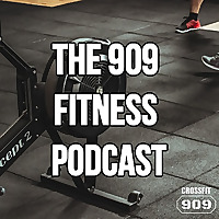 The 909 Fitness Podcast
