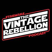 STAR WARS The Vintage Rebellion Podcast
