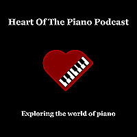 Heart of the Piano - Podcast