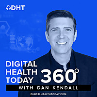 Digital Health Today 360° with Dan Kendall