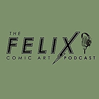 The Felix Comic Art Podcast
