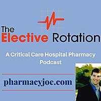La rotation élective: un podcast de pharmacie d'hôpital de soins intensifs