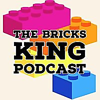 The Bricks King Podcast : Lego