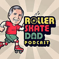 The Roller Skate Dad Podcast
