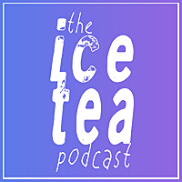 Ice Tea Podcast