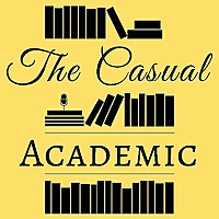 The Casual Academic   Literature Podcast