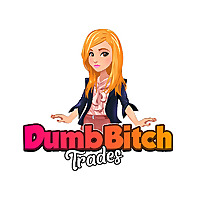 Dumb Bitch Trades