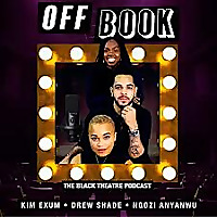 Off Book: The Black Theatre Podcast